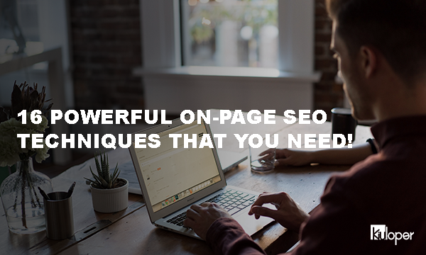 16 Powerful On-Page SEO Techniques