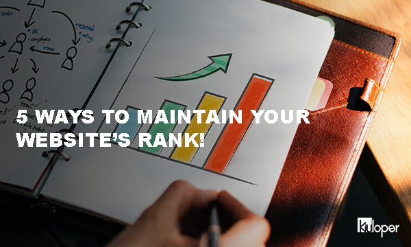 5 Ways to maintain rank in search engine