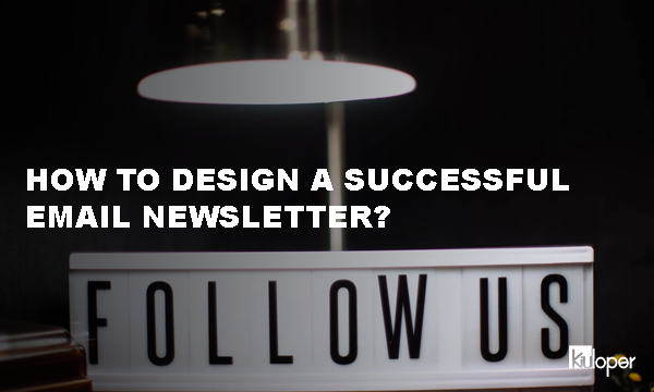 How to design a successful email newsletter!
