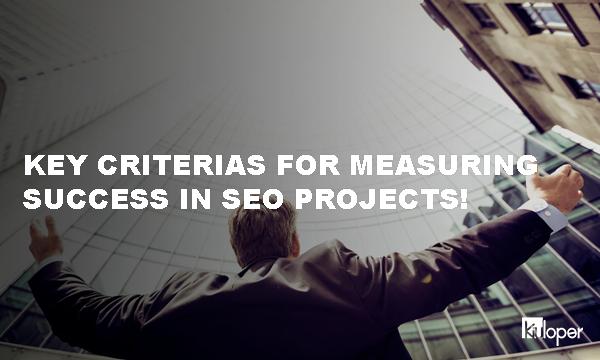 Key Criterias for Measuring Success in SEO
