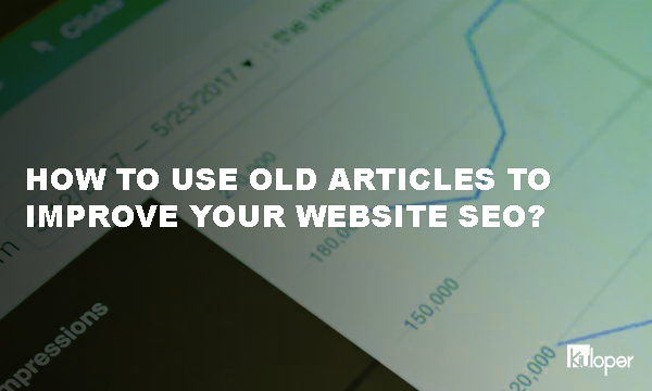 How to use old articles to improve SEO?