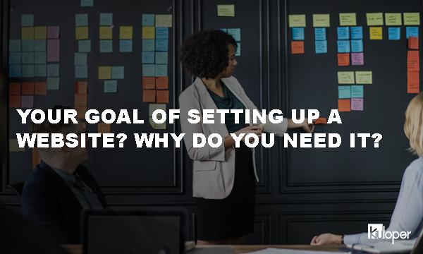 Your goal of setting up a website
